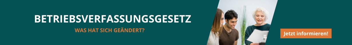 Betriebsratsverfassungsgesetz: Jetzt über Änderungen informieren!